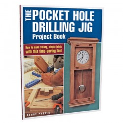 THE POCKET HOLE DRILLING JIG PROJECT BOOK BY DANNY PROULX